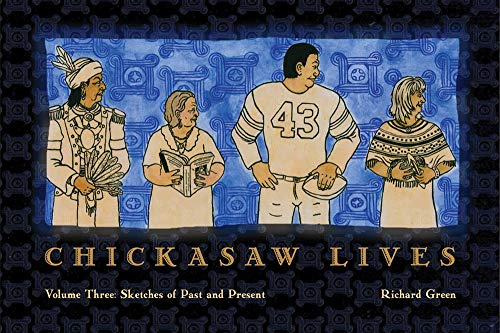 9780979785894: Chickasaw Lives Volume Three: Sketches of Past and Present