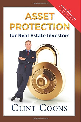 Asset Protection for Real Estate Investors: Coons, Clint