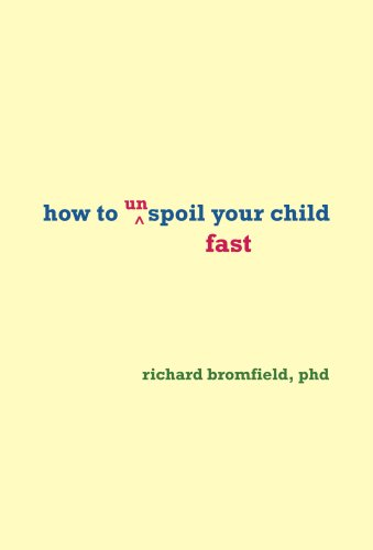 9780979788512: How to Unspoil Your Child Fast