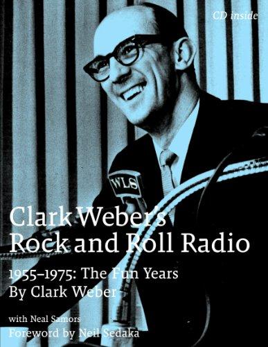 9780979789212: Clark Weber's Rock and Roll Radio: The Fun Years, 1955-1975