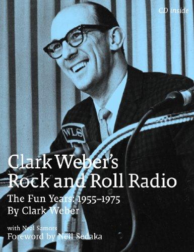 9780979789229: Clark Weber's Rock and Roll Radio: The Fun Years, 1955-1975