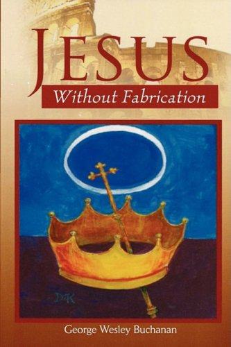 9780979793530: Jesus Without Fabrication
