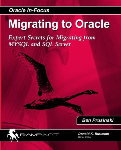 9780979795169: Migrating to Oracle: Expert Secrets for Migrating from MySQL and SQL Server (Oracle In Focus) (Volume 33)