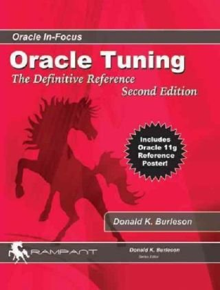 9780979795190: Oracle Tuning: The Definitive Reference (Oracle In-Focus series)