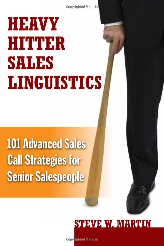 9780979796142: Heavy Hitter Sales Linguistics: 101 Advanced Sales Call Strategies for Senior Salespeople
