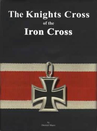 9780979796906: The Knights Cross of the Iron Cross