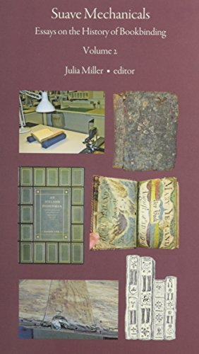 Suave Mechancials: Essays on the History of Bookbinding (Suave Mechanicals): Miller, Julia