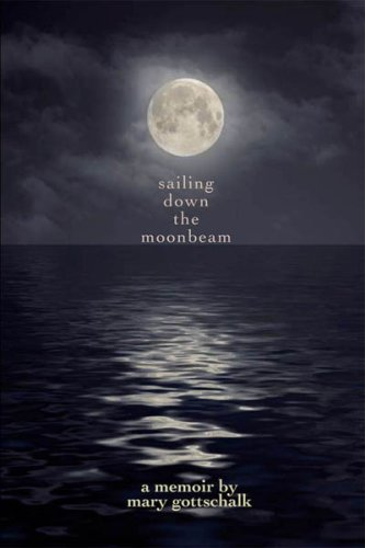 Sailing Down the Moonbeam: Mary Gottschalk
