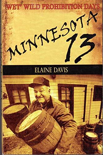 Minnesota 13: Wet Wild Prohibition Days: Davis, Elaine