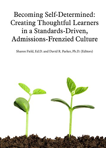 9780979802478: Becoming Self-Determined: Creating Thoughtful Learners in a Standards-Driven, Admissions-Frenzied Culture