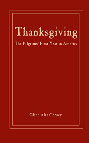 9780979803918: Thanksgiving:: The Pilgrims' First Year in America