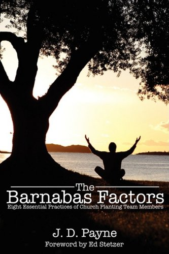 9780979805349: The Barnabas Factors: Eight Essential Practices of Church Planting Team Members