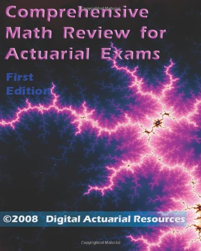 9780979807176: Comprehensive Math Review For Actuarial Exams
