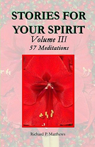 9780979810626: STORIES FOR YOUR SPIRIT Volume III, 57 Meditations: 57 meditations: Volume 3