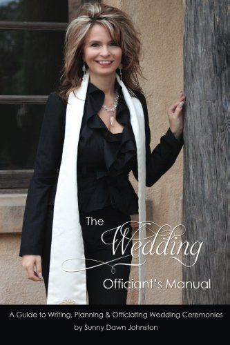 The Wedding Officiant's Manual: The Wedding Guide to Writing, Planning and Officiating Wedding Ceremonies 9780979811937  The Wedding Officiant's Manual: A guide to Writing, Planning and Officiating Wedding Ceremonies  The Wedding Officiant's Manual is an e