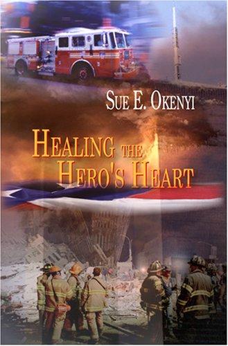 9780979815706: Healing The Hero's Heart