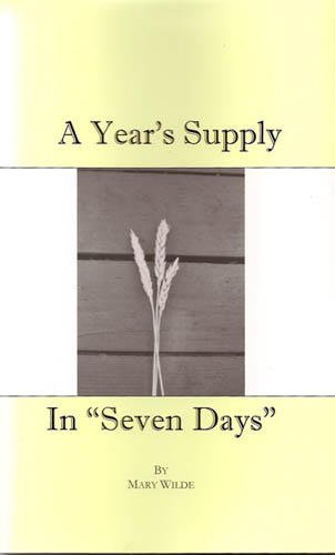 "A Year's Supply In ""Seven Days"": Mary Wilde"