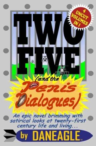 Two Five: And the Penis Dialogues: Daneagle