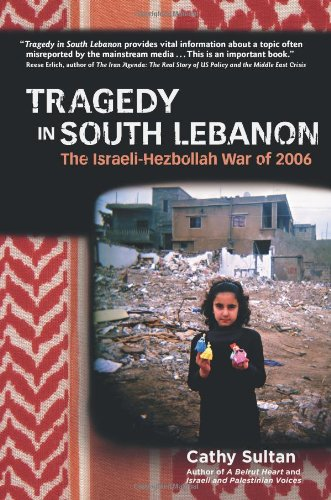 9780979824913: Tragedy in South Lebanon: The Israeli-Hezbollah War of 2006