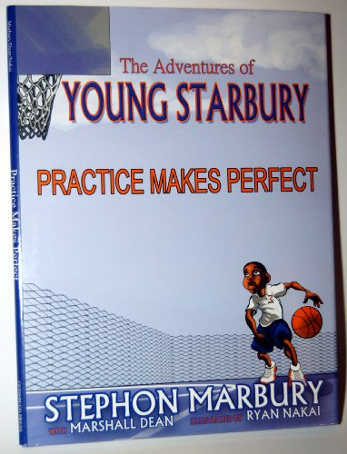 Practice Makes Perfect (The Adventures of Young: Stephon Marbury with