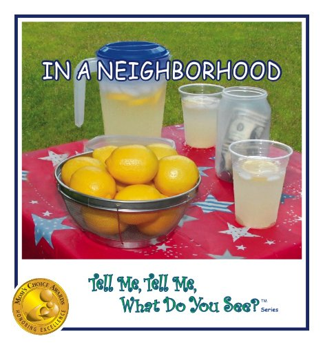 9780979825668: In A Neighborhood (Mom's Choice Awards - Gold Recipient) [Tell Me, Tell Me, What Do You See? TM Series]