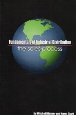 9780979829819: Fundamentals of Industrial Distribution: The Sales Process