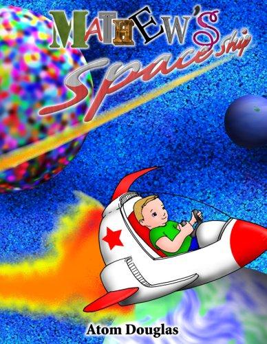 Mathew's Space Ship: Atom Douglas