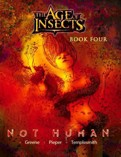 Age of Insects: Not Human, Book Four: Sparky Greene; Louis