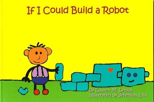 If I Could Build a Robot: Lauren M. Lemos
