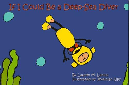 If I Could Be a Deep-Sea Diver: Lauren M. Lemos