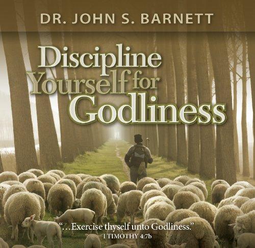 Discipline Yourself for Godliness (Book): John Samuel Barnett