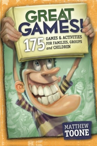 Great Games! 175 Games & Activities for Families, Groups, & Children! 9780979834554 Are you looking for Family Games, Group Games, or Children's Games & Activities? Planning a Party, Date Night, Family Get-Together, or a