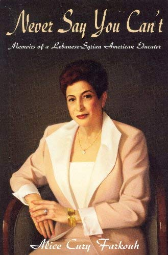 9780979835018: Never Say You Can't: Memoirs of a Lebanese-Syrian American Educator
