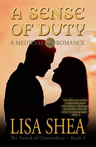 A Sense Of Duty - A Medieval Romance: Shea, Lisa