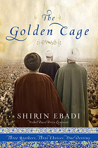 The Golden Cage: Three Brothers, Three Choices, One Destiny: Ebadi, Shirin