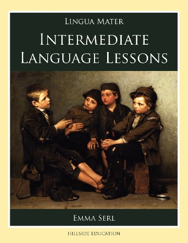 9780979846908: Intermediate Language Lessons (Lingua Mater)