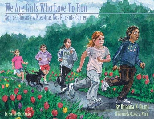 9780979851117: We Are Girls Who Love to Run / Somos Chicas Y a Nosotras Nos Encanta Correr