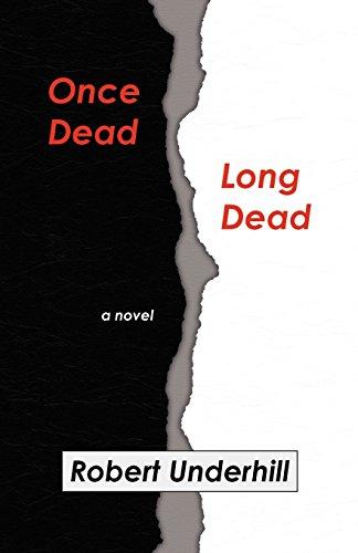 Once Dead, Long Dead: Robert Underhill