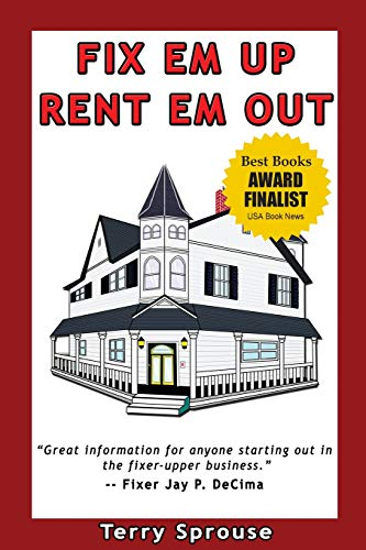 9780979856617: Fix 'em Up, Rent 'em Out: How to Start Your Own House Fix-Up & Rental Business in Your Spare Time