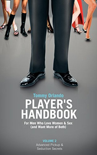 9780979860560: Player's Handbook Volume 2 - Advanced Pickup and Seduction Secrets for Men Who Love Women & Sex (and Want More of Both)