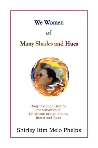 We Women of Many Shades and Hues: Daily Common Ground for Survivors of Childhood Sexual Abuse, ...