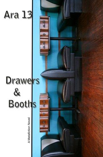 Drawers & Booths: A Metafiction Novel: Ara 13