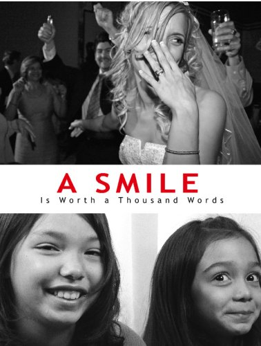 9780979864094: A Smile is Worth a Thousand Words: A Photographic Tour of Happiness