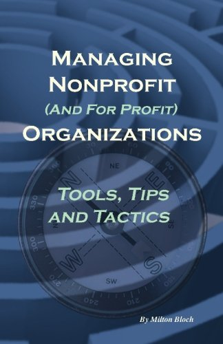 Managing Non Profit (& for Profit) Organizations: Bloch, Milton