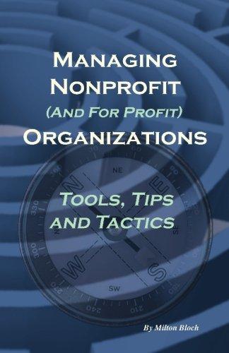 9780979865978: Managing Non Profit (& for Profit) Organizations: Tools, Tips and Tactics