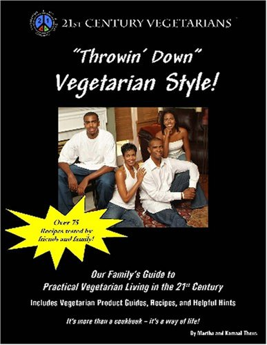 9780979868801: Throwin' Down Vegetarian Style! (Our Family's Guide to Practical Vegetarian Living in the 21st Century)