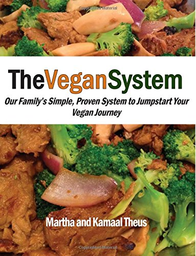 9780979868832: The Vegan System: Our Family's Simple, Proven System to Jumpstart Your Vegan Journey