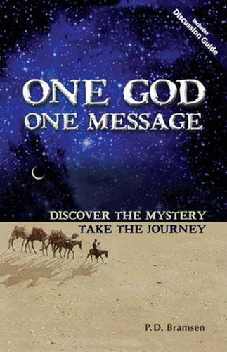 One God One Message: Discover the Mystery, Take the Journey: Bramsen, P D