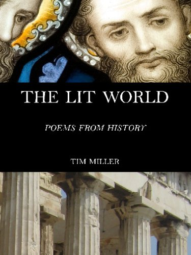 The Lit World: Poems from History (0979870704) by Tim Miller