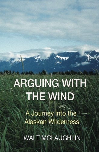 9780979872051: Arguing with the Wind: A Journey into the Alaskan Wilderness
